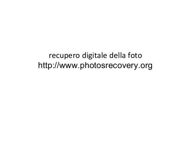 recupero digitale della foto http://www.photosrecovery.org