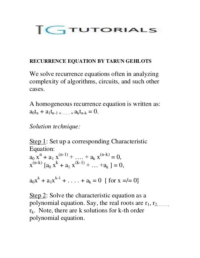 RECURRENCE EQUATION BY TARUN GEHLOTSWe solve recurrence equations often in analyzingcomplexity of algorithms, circuits, an...