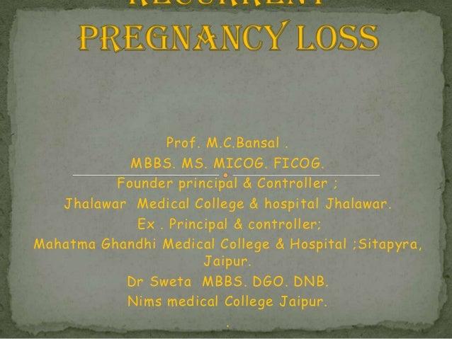 Prof. M.C.Bansal . MBBS. MS. MICOG. FICOG. Founder principal & Controller ; Jhalawar Medical College & hospital Jhalawar. ...