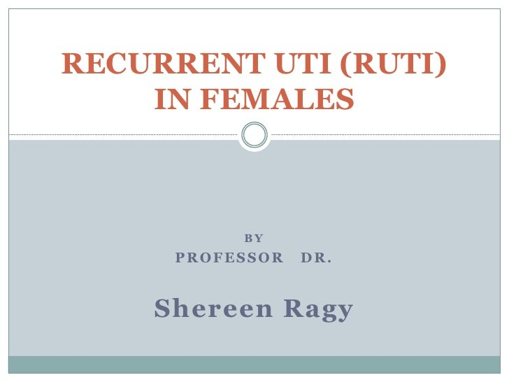 recurrent uti How do you know that you have recurrent or repeated uti you have recurrent or repeated uti if you have more than 3 episodes of uti in.