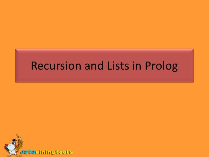 PROLOG: Recursion And Lists In Prolog