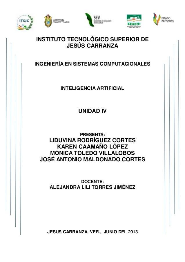 INSTITUTO TECNOLÓGICO SUPERIOR DEJESÚS CARRANZAINGENIERÍA EN SISTEMAS COMPUTACIONALESINTELIGENCIA ARTIFICIALUNIDAD IVPRESE...