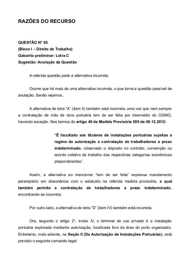 RAZÕES DO RECURSO QUESTÃO N° 05 (Bloco I – Direito do Trabalho) Gabarito preliminar: Letra C Sugestão: Anulação da Questão...