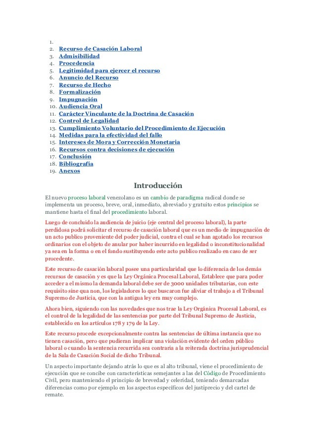 1. 2.    Recurso de Casación Laboral 3.    Admisibilidad 4.    Procedencia 5.    Legitimidad para ejercer el recurso 6.   ...