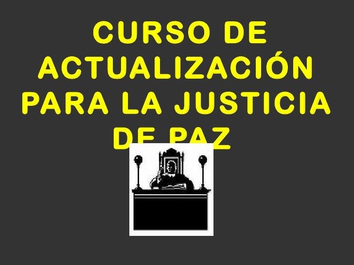 CURSO DE ACTUALIZACIÓN PARA LA JUSTICIA DE PAZ