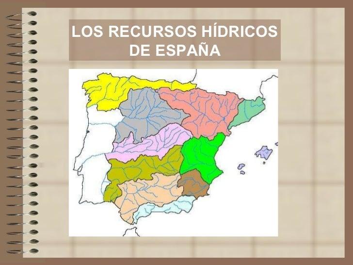 LOS RECURSOS HÍDRICOS DE ESPAÑA