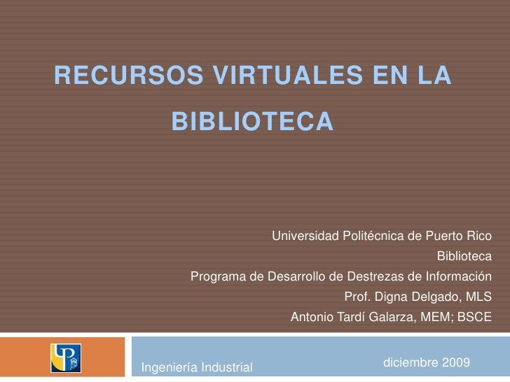 Recursos Virtuales en La Biblioteca<br />Universidad Politécnica de Puerto Rico<br />Biblioteca <br />Programa de Desarrol...