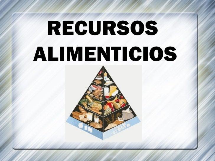 RECURSOS  ALIMENTICIOS