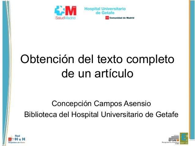 Obtención del texto completode un artículoConcepción Campos AsensioBiblioteca del Hospital Universitario de Getafe