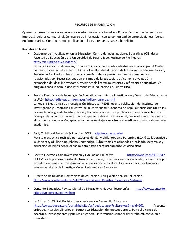 RECURSOS DE INFORMACIÓN  Queremos presentarles varios recursos de información relacionados a Educación que pueden ser de s...