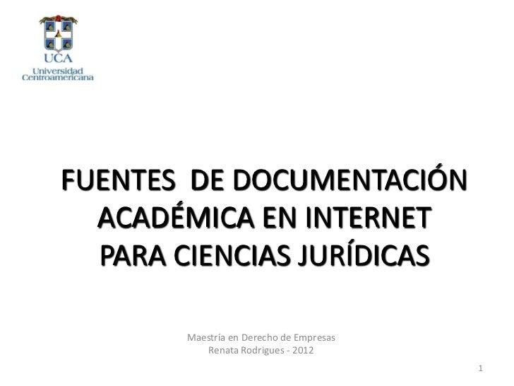 FUENTES DE DOCUMENTACIÓN  ACADÉMICA EN INTERNET  PARA CIENCIAS JURÍDICAS       Maestría en Derecho de Empresas           R...