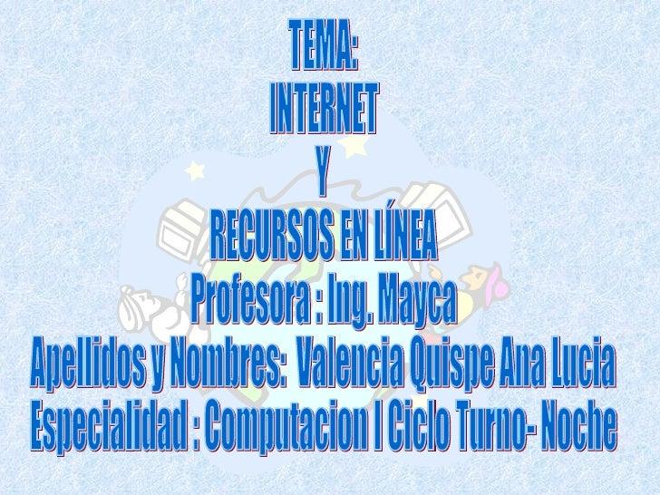 Tema: Internet y recursos en línea                      Antecedentes              El proyecto original (Año 1969) Crear un...