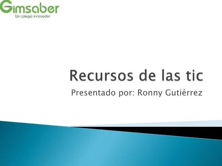 Presentado por: Ronny Gutiérrez