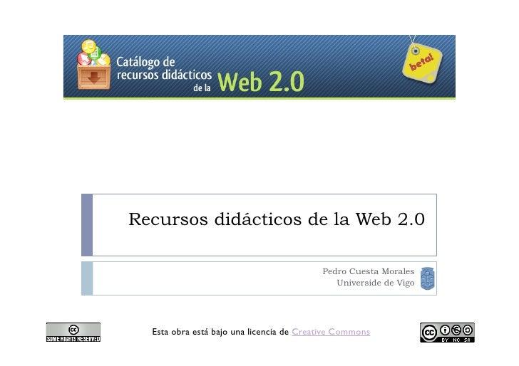 Recursos didácticos de la Web 2.0                                            Pedro Cuesta Morales                         ...