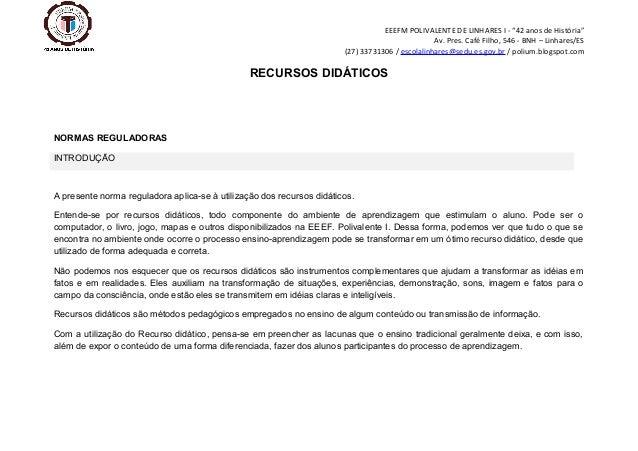 """EEEFM POLIVALENTE DE LINHARES I - """"42 anos de História"""" Av. Pres. Café Filho, 546 - BNH – Linhares/ES (27) 33731306 / esco..."""