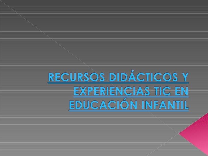 Recursos didácticos y experiencias tic en educación infantil