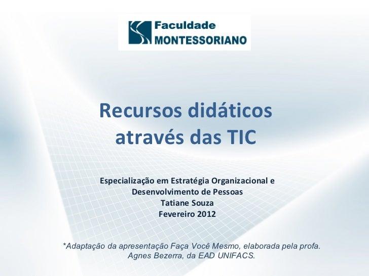 Recursos didáticos          através das TIC         Especialização em Estratégia Organizacional e                 Desenvol...