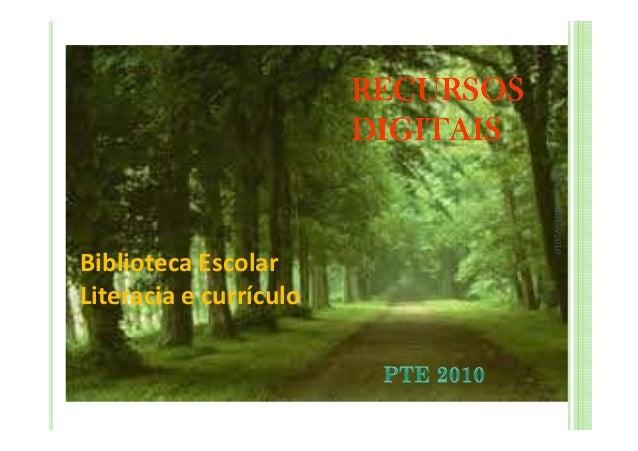RECURSOS                        DIGITAIS                                   Filomena Rúbio/2010Biblioteca EscolarLiteracia ...