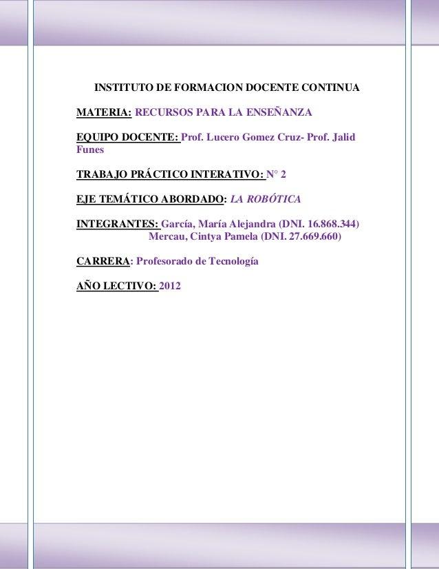 INSTITUTO DE FORMACION DOCENTE CONTINUAMATERIA: RECURSOS PARA LA ENSEÑANZAEQUIPO DOCENTE: Prof. Lucero Gomez Cruz- Prof. J...