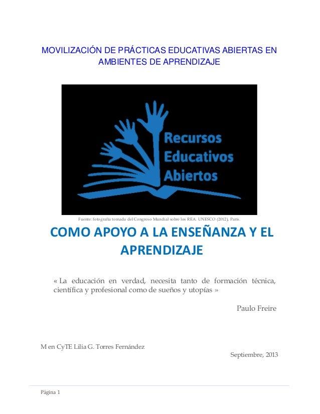 Página 1 MOVILIZACIÓN DE PRÁCTICAS EDUCATIVAS ABIERTAS EN AMBIENTES DE APRENDIZAJE Fuente: fotografía tomada del Congreso ...