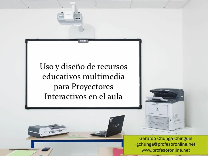 Uso y diseño de recursoseducativos multimedia    para Proyectores Interactivos en el aula                            Gerar...