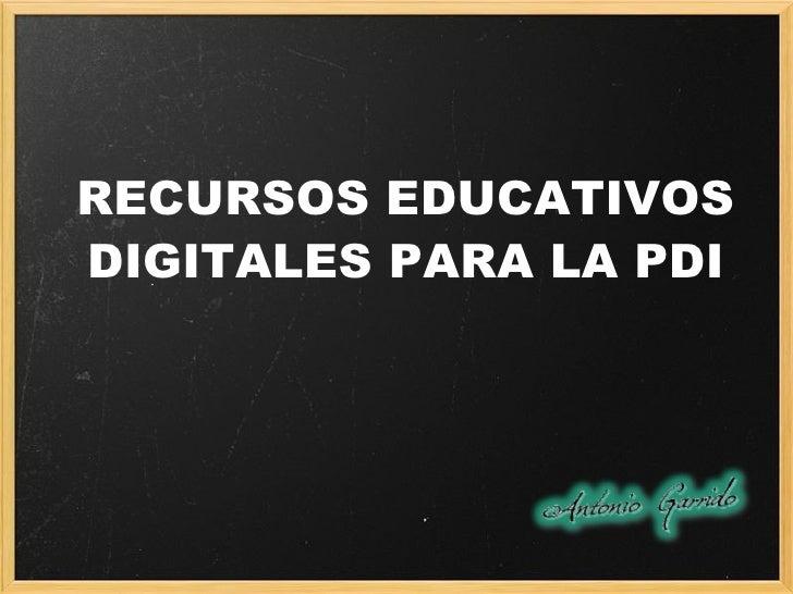 RECURSOS EDUCATIVOS DIGITALES PARA LA PDI