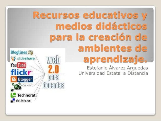 Recursos educativos y    medios didácticos   para la creación de         ambientes de          aprendizaje.           Este...