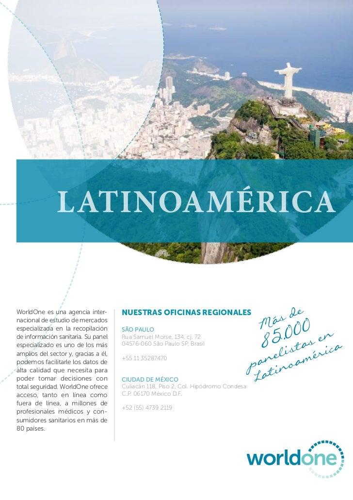 LatinoaméricaWorldOne es una agencia inter-nacional de estudio de mercados                                      Nuestras O...