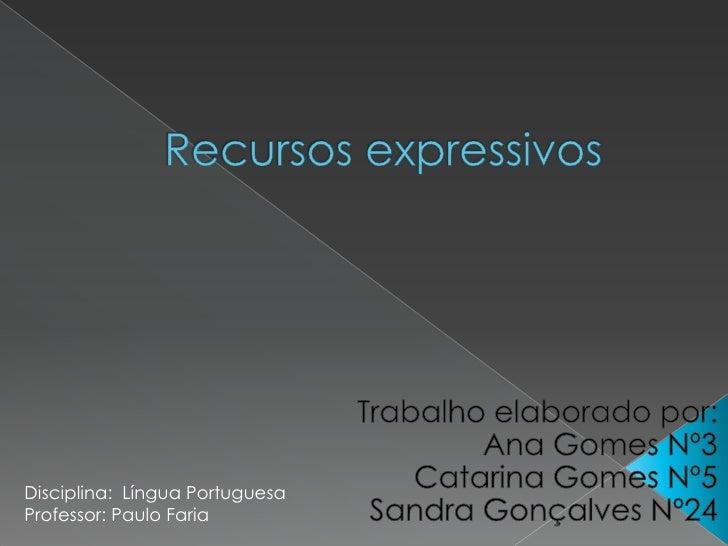 Disciplina: Língua Portuguesa Professor: Paulo Faria