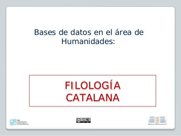 Bases de datos en el área de Humanidades: FILOLOGÍA CATALANA