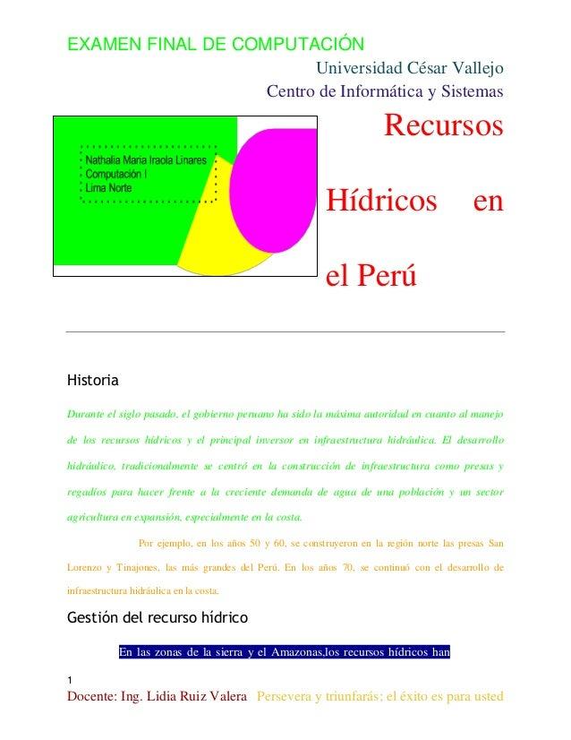 EXAMEN FINAL DE COMPUTACIÓN Universidad César Vallejo Centro de Informática y Sistemas  Recursos Hídricos  en  el Perú His...