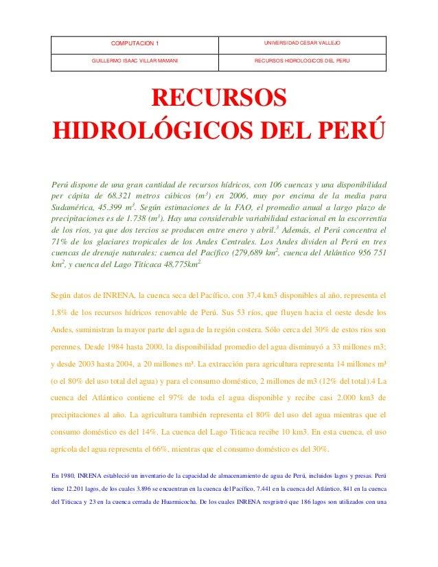 COMPUTACIÓN 1 UNIVERSIDAD CÉSAR VALLEJO GUILLERMO ISAAC VILLAR MAMANI RECURSOS HIDROLÓGICOS DEL PERÚ RECURSOS HIDROLÓGICOS...