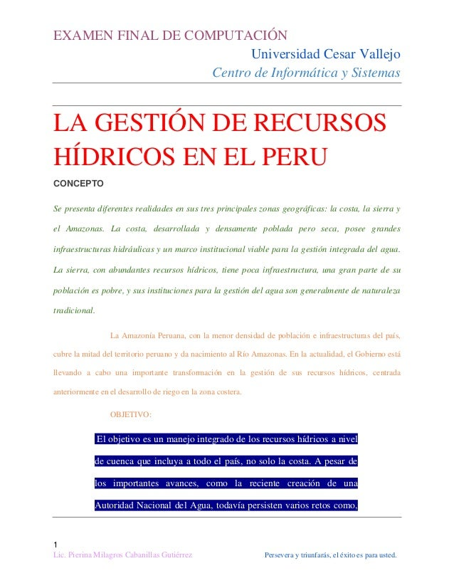 EXAMEN FINAL DE COMPUTACIÓN Universidad Cesar Vallejo Centro de Informática y Sistemas  LA GESTIÓN DE RECURSOS HÍDRICOS EN...