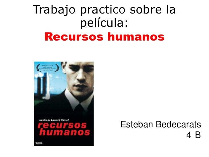 Trabajo practico sobre la        película:  Recursos humanos               Esteban Bedecarats                             ...