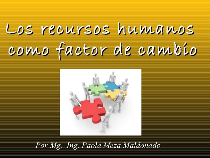 Recursos humanos como factor de cambio