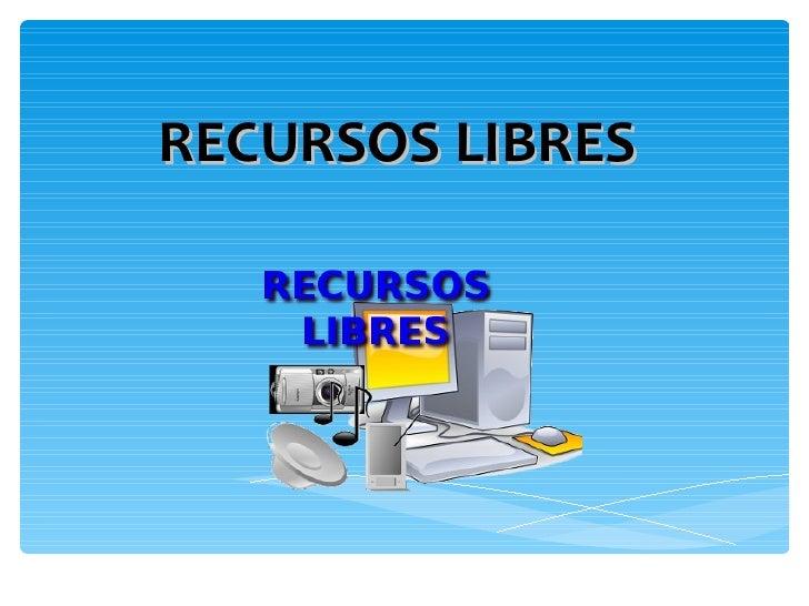 RECURSOS LIBRES