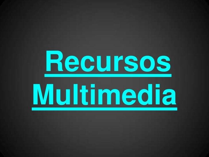 Recursos multimediagrupo8c