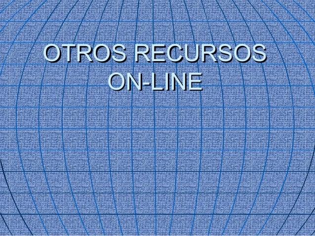 OTROS RECURSOS    ON-LINE