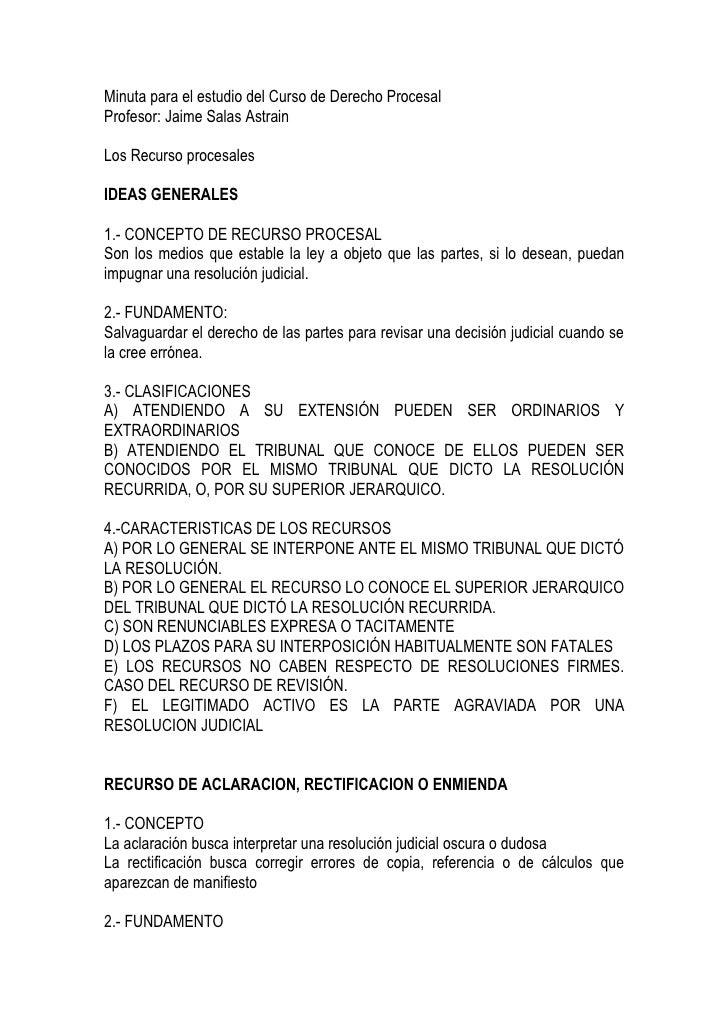 Minuta para el estudio del Curso de Derecho Procesal Profesor: Jaime Salas Astrain  Los Recurso procesales  IDEAS GENERALE...