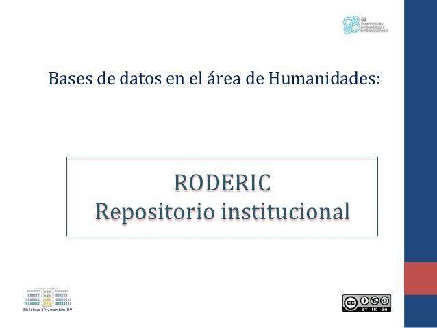 Bases de datos en el área de Humanidades: RODERIC Repositorio institucional
