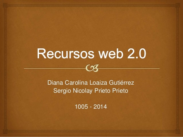 Diana Carolina Loaiza Gutiérrez Sergio Nicolay Prieto Prieto 1005 - 2014