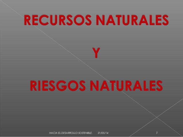 Recursos y riesgos naturales