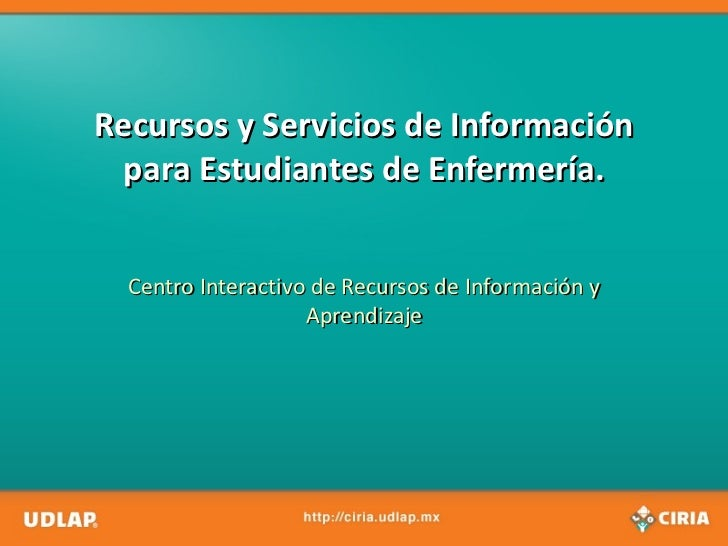Recursos y Servicios de Información para Estudiantes de Enfermería. Centro Interactivo de Recursos de Información y Aprend...