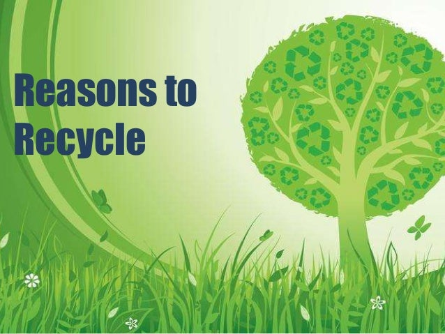 Top reasons to recycle