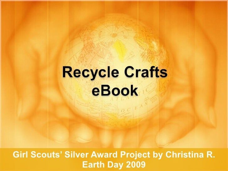 Girl Scouts' Silver Award Project by Christina R. Earth Day 2009