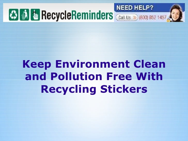 Keep Environment Clean and Pollution Free With Recycling Stickers