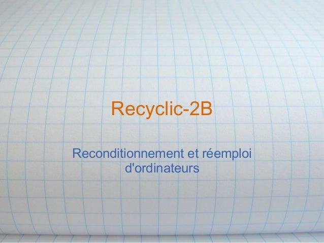 Recyclic-2B Reconditionnement et réemploi d'ordinateurs