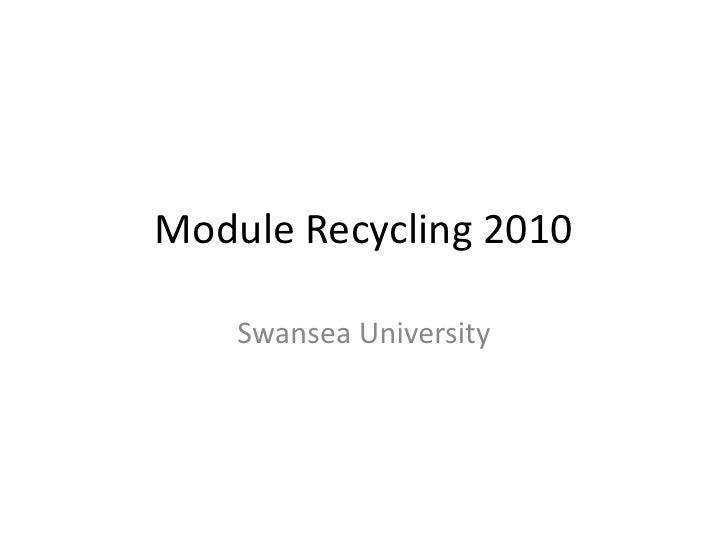 Module Recycling 2010<br />Swansea University<br />