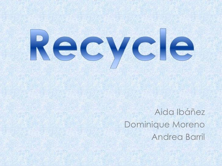 Aida , Dominique and Andrea. Recycling. 1r B