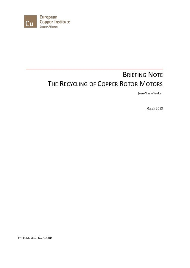 BRIEFING NOTE THE RECYCLING OF COPPER ROTOR MOTORS  Jean-Marie Welter  March 2013  ECI Publication No Cu0181
